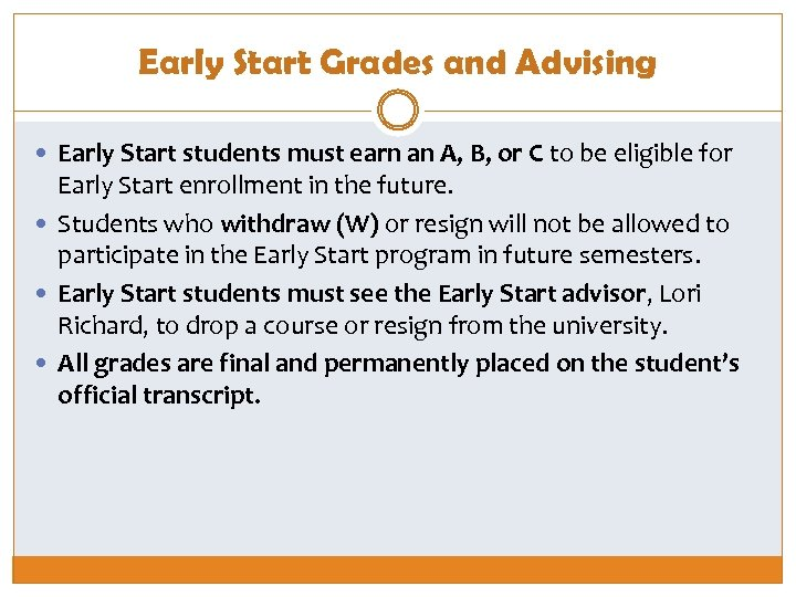 Early Start Grades and Advising Early Start students must earn an A, B, or