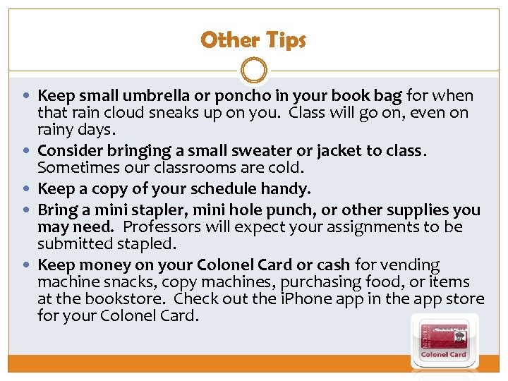 Other Tips Keep small umbrella or poncho in your book bag for when that