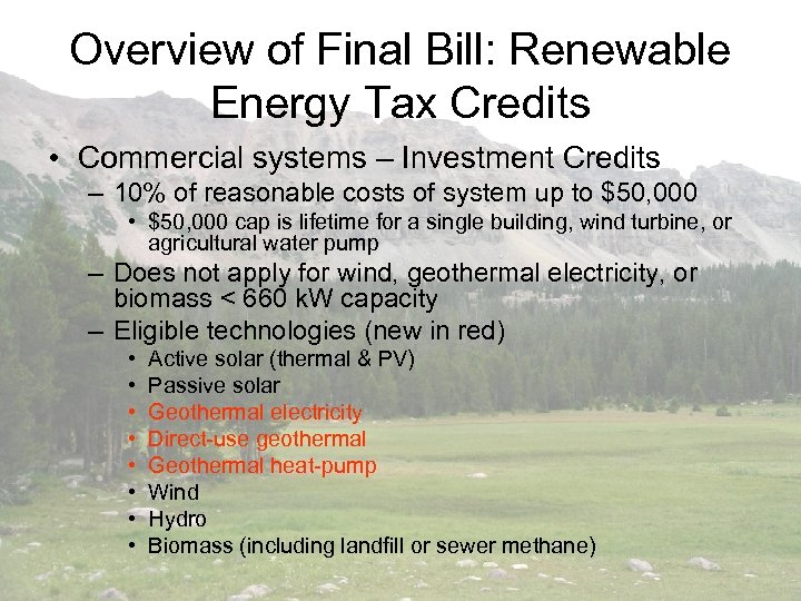Overview of Final Bill: Renewable Energy Tax Credits • Commercial systems – Investment Credits