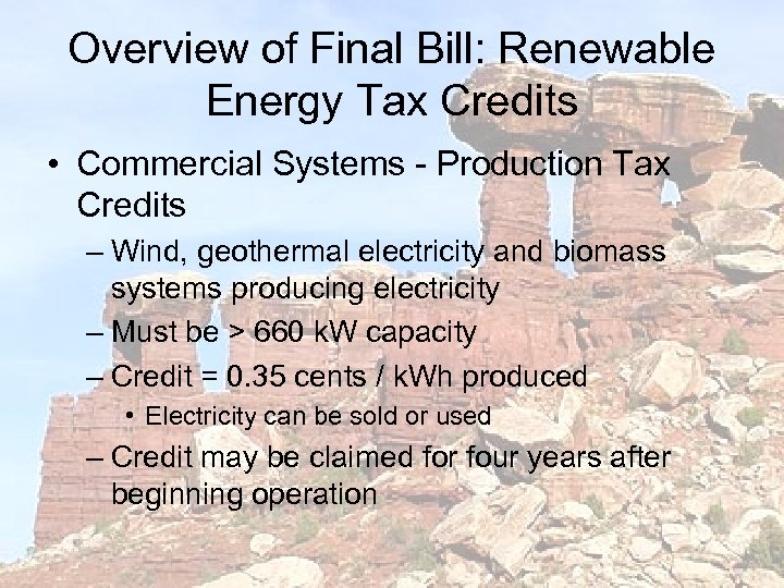 Overview of Final Bill: Renewable Energy Tax Credits • Commercial Systems - Production Tax
