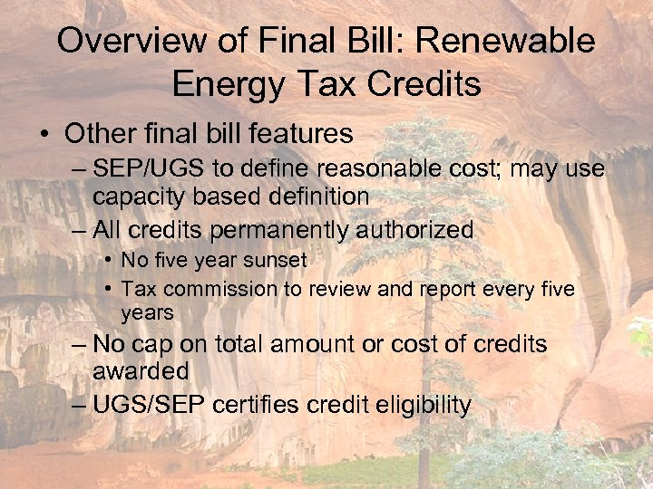 Overview of Final Bill: Renewable Energy Tax Credits • Other final bill features –