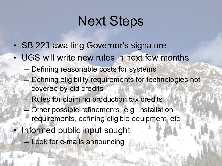 Next Steps • SB 223 awaiting Governor's signature • UGS will write new rules