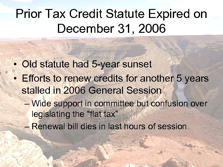 Prior Tax Credit Statute Expired on December 31, 2006 • Old statute had 5