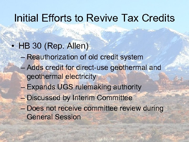 Initial Efforts to Revive Tax Credits • HB 30 (Rep. Allen) – Reauthorization of