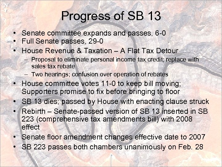Progress of SB 13 • Senate committee expands and passes, 6 -0 • Full