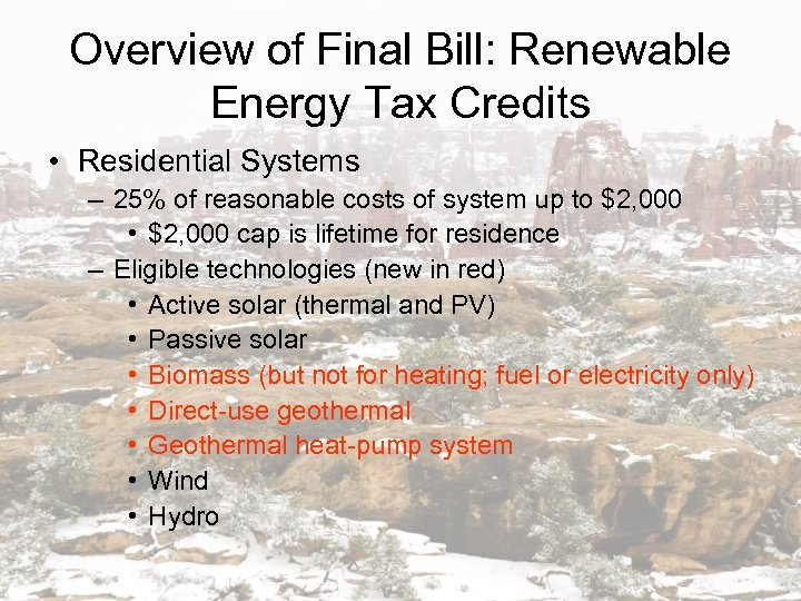 Overview of Final Bill: Renewable Energy Tax Credits • Residential Systems – 25% of