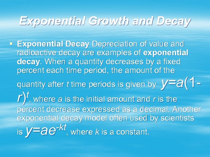 Exponential Growth and Decay § Exponential Decay Depreciation of value and radioactive decay are