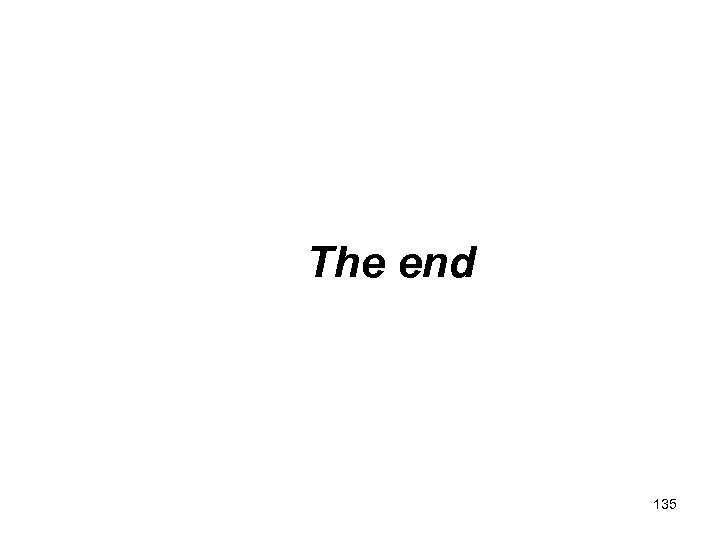 The end 135