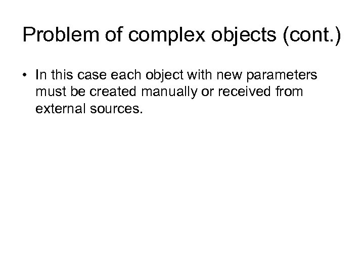 Problem of complex objects (cont. ) • In this case each object with new
