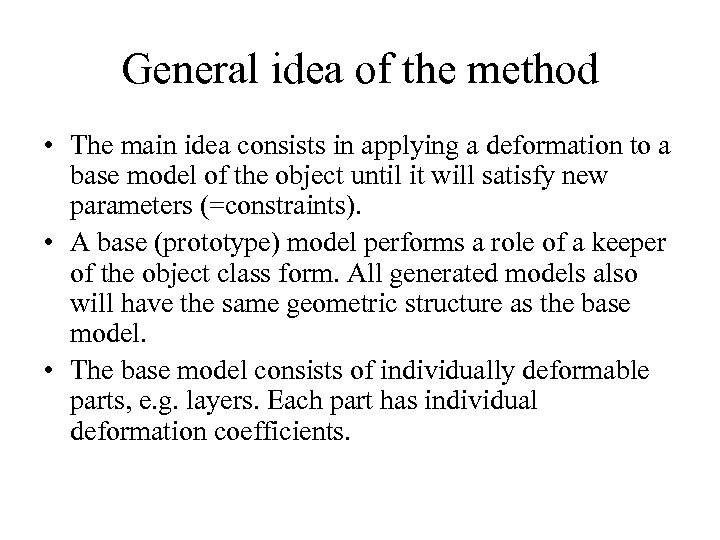General idea of the method • The main idea consists in applying a deformation