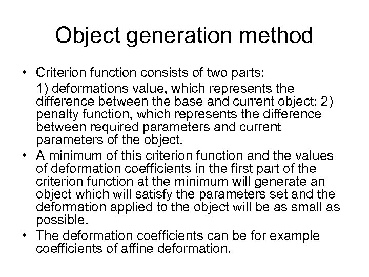 Object generation method • Criterion function consists of two parts: 1) deformations value, which