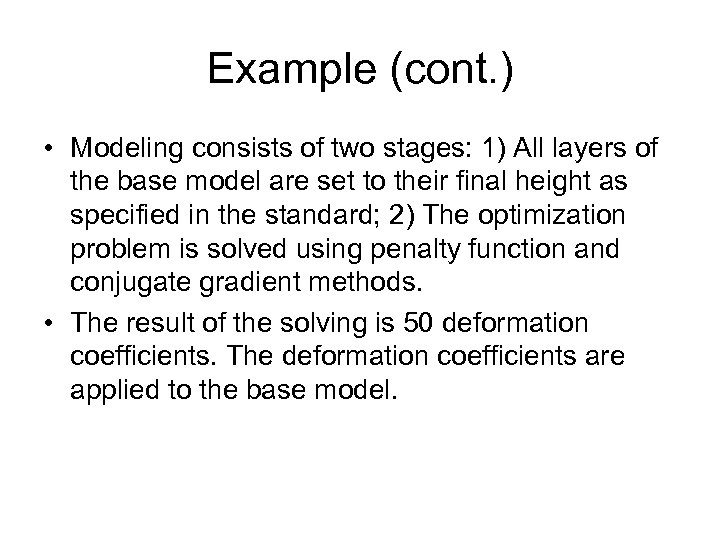 Example (cont. ) • Modeling consists of two stages: 1) All layers of the