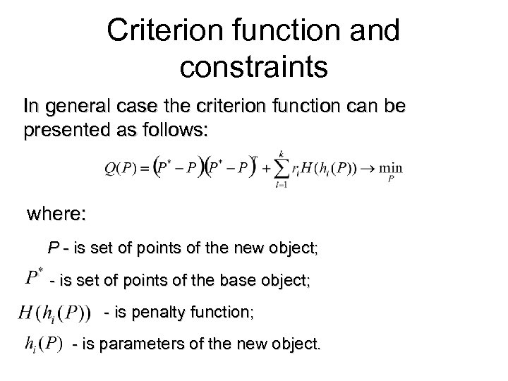 Criterion function and constraints In general case the criterion function can be presented as