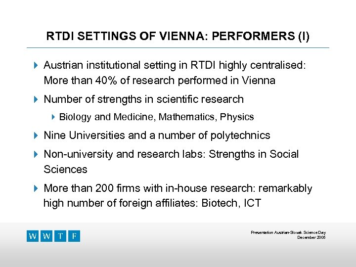 RTDI SETTINGS OF VIENNA: PERFORMERS (I) 4 Austrian institutional setting in RTDI highly centralised: