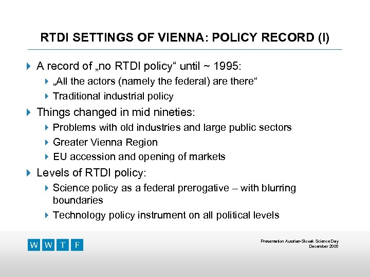 """RTDI SETTINGS OF VIENNA: POLICY RECORD (I) 4 A record of """"no RTDI policy"""""""