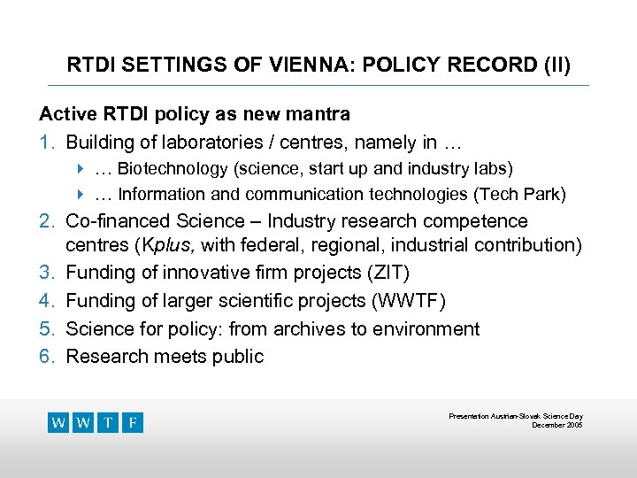 RTDI SETTINGS OF VIENNA: POLICY RECORD (II) Active RTDI policy as new mantra 1.