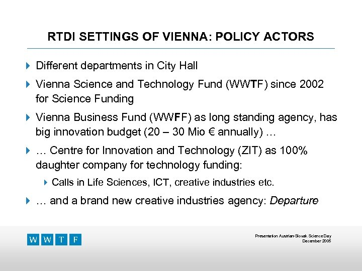 RTDI SETTINGS OF VIENNA: POLICY ACTORS 4 Different departments in City Hall 4 Vienna