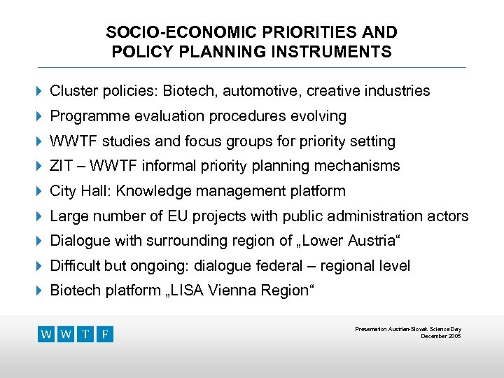 SOCIO-ECONOMIC PRIORITIES AND POLICY PLANNING INSTRUMENTS 4 Cluster policies: Biotech, automotive, creative industries 4