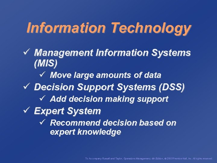 Information Technology ü Management Information Systems (MIS) ü Move large amounts of data ü