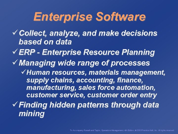 Enterprise Software ü Collect, analyze, and make decisions based on data ü ERP -