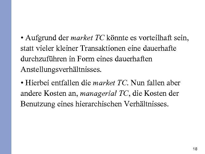 • Aufgrund der market TC könnte es vorteilhaft sein, statt vieler kleiner Transaktionen