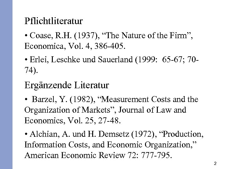 "Pflichtliteratur • Coase, R. H. (1937), ""The Nature of the Firm"", Economica, Vol. 4,"