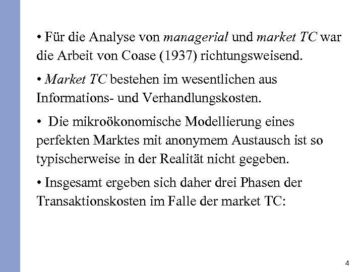• Für die Analyse von managerial und market TC war die Arbeit von