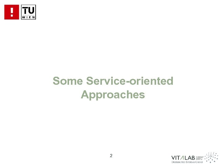 Some Service-oriented Approaches 2