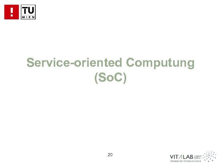 Service-oriented Computung (So. C) 20