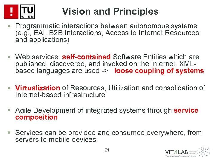 Vision and Principles § Programmatic interactions between autonomous systems (e. g. , EAI, B