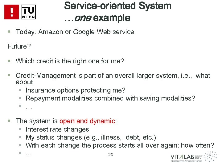 Service-oriented System …one example § Today: Amazon or Google Web service Future? § Which