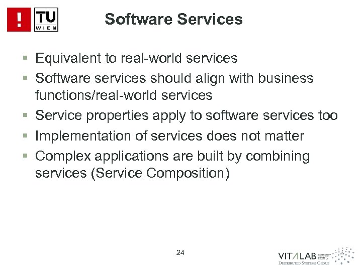 Software Services § Equivalent to real-world services § Software services should align with business