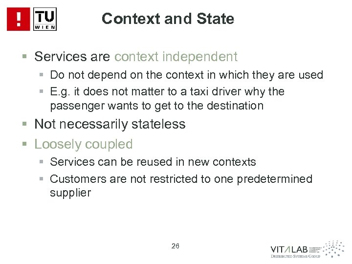 Context and State § Services are context independent § Do not depend on the