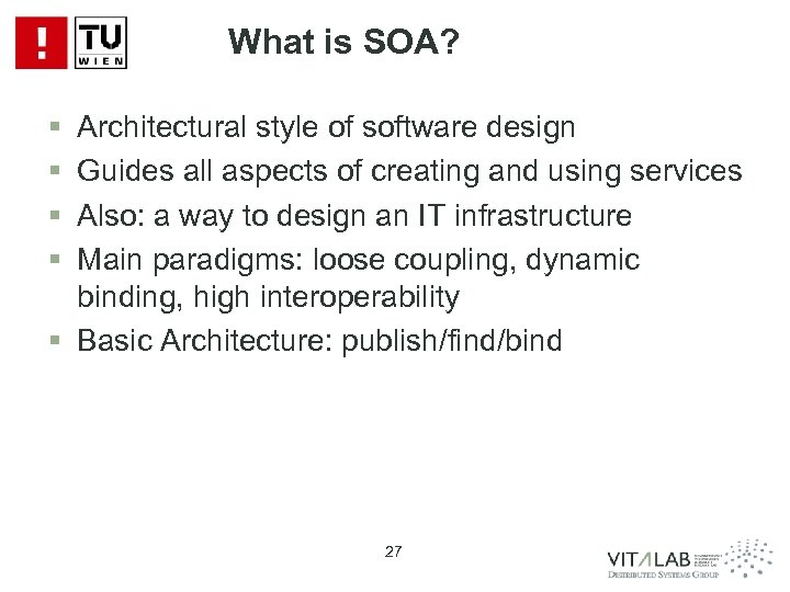 What is SOA? § § Architectural style of software design Guides all aspects of