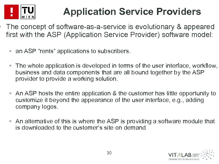 Application Service Providers § The concept of software-as-a-service is evolutionary & appeared first with