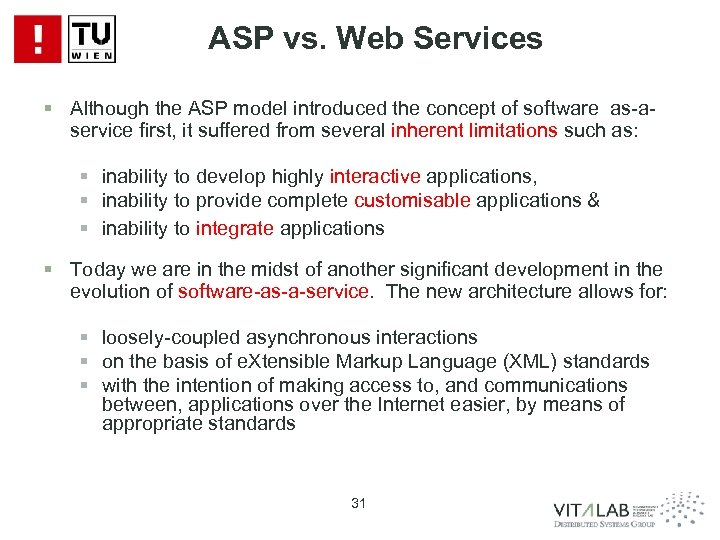 ASP vs. Web Services § Although the ASP model introduced the concept of software
