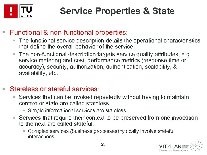 Service Properties & State § Functional & non-functional properties: § The functional service description