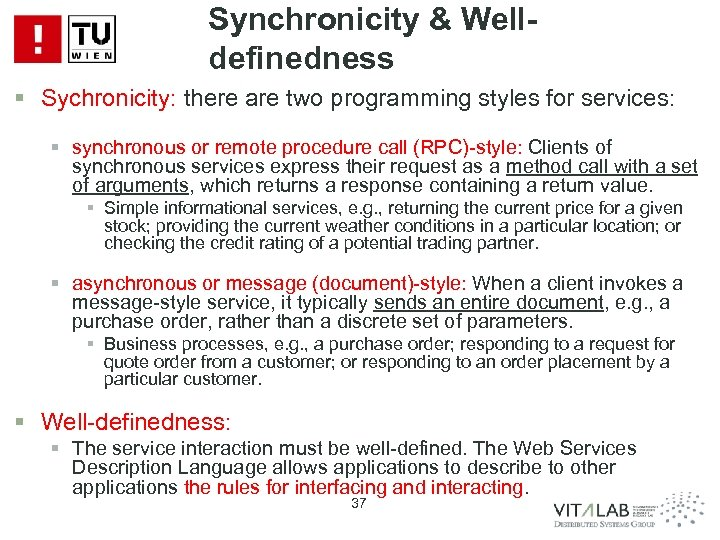 Synchronicity & Welldefinedness § Sychronicity: there are two programming styles for services: § synchronous