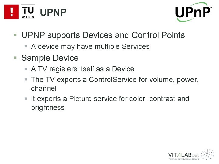 UPNP § UPNP supports Devices and Control Points § A device may have multiple