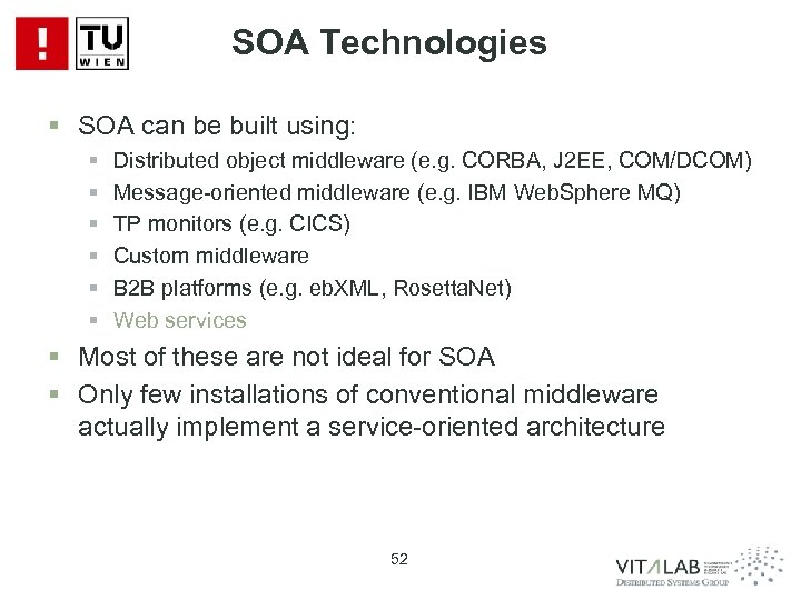SOA Technologies § SOA can be built using: § § § Distributed object middleware