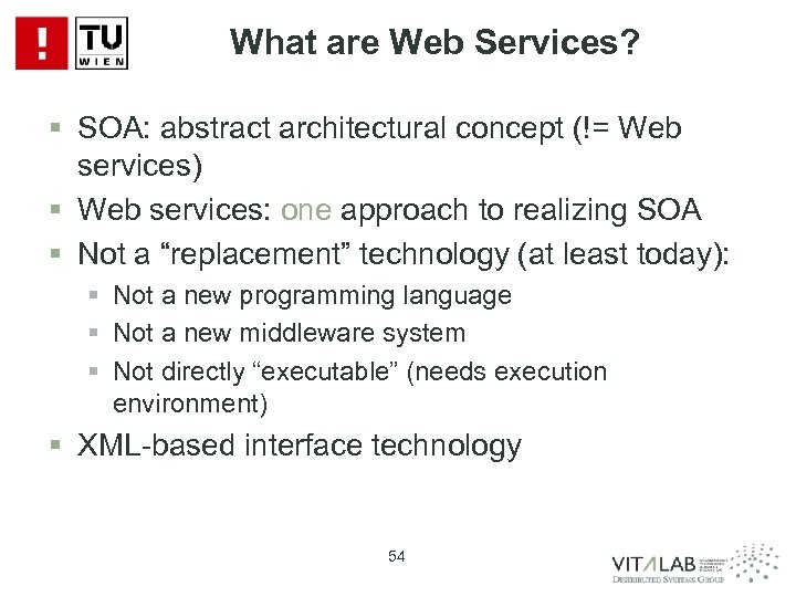 What are Web Services? § SOA: abstract architectural concept (!= Web services) § Web