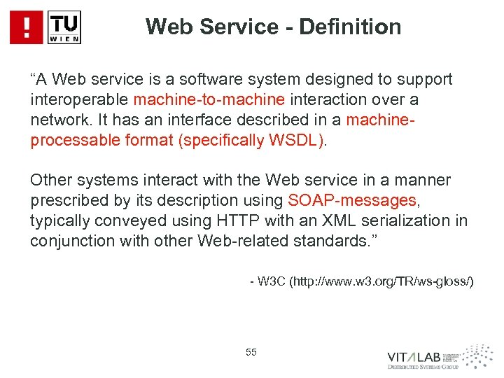 """Web Service - Definition """"A Web service is a software system designed to support"""