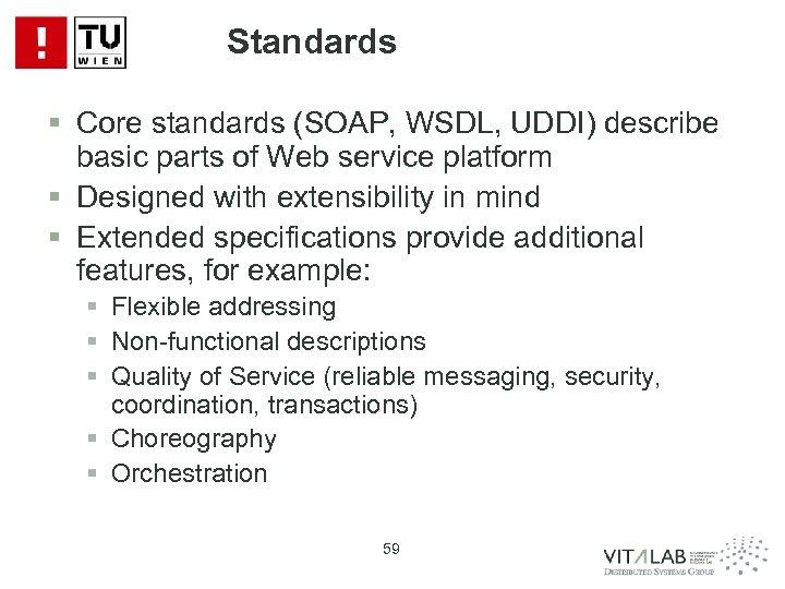 Standards § Core standards (SOAP, WSDL, UDDI) describe basic parts of Web service platform