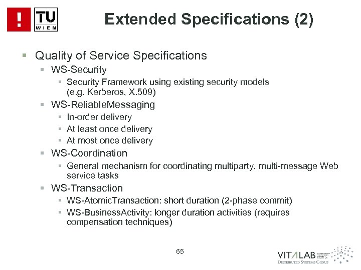 Extended Specifications (2) § Quality of Service Specifications § WS-Security § Security Framework using