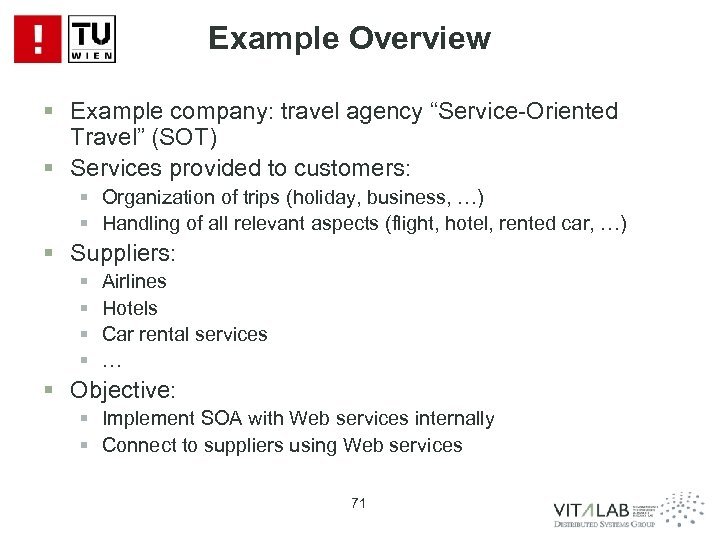 """Example Overview § Example company: travel agency """"Service-Oriented Travel"""" (SOT) § Services provided to"""