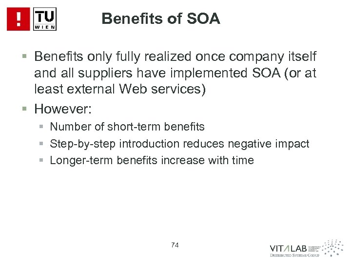 Benefits of SOA § Benefits only fully realized once company itself and all suppliers