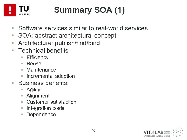 Summary SOA (1) § § Software services similar to real-world services SOA: abstract architectural
