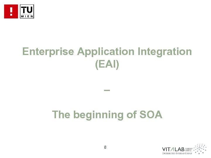 Enterprise Application Integration (EAI) – The beginning of SOA 8
