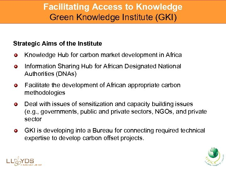 Facilitating Access to Knowledge Green Knowledge Institute (GKI) Strategic Aims of the Institute Knowledge