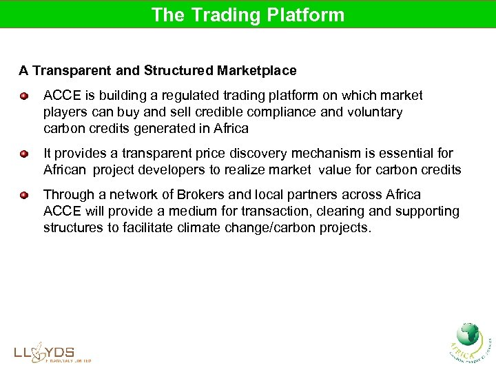 The Trading Platform A Transparent and Structured Marketplace ACCE is building a regulated trading